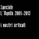 Speciale L&#8217;Aquila, 2009 &#8211; 2013